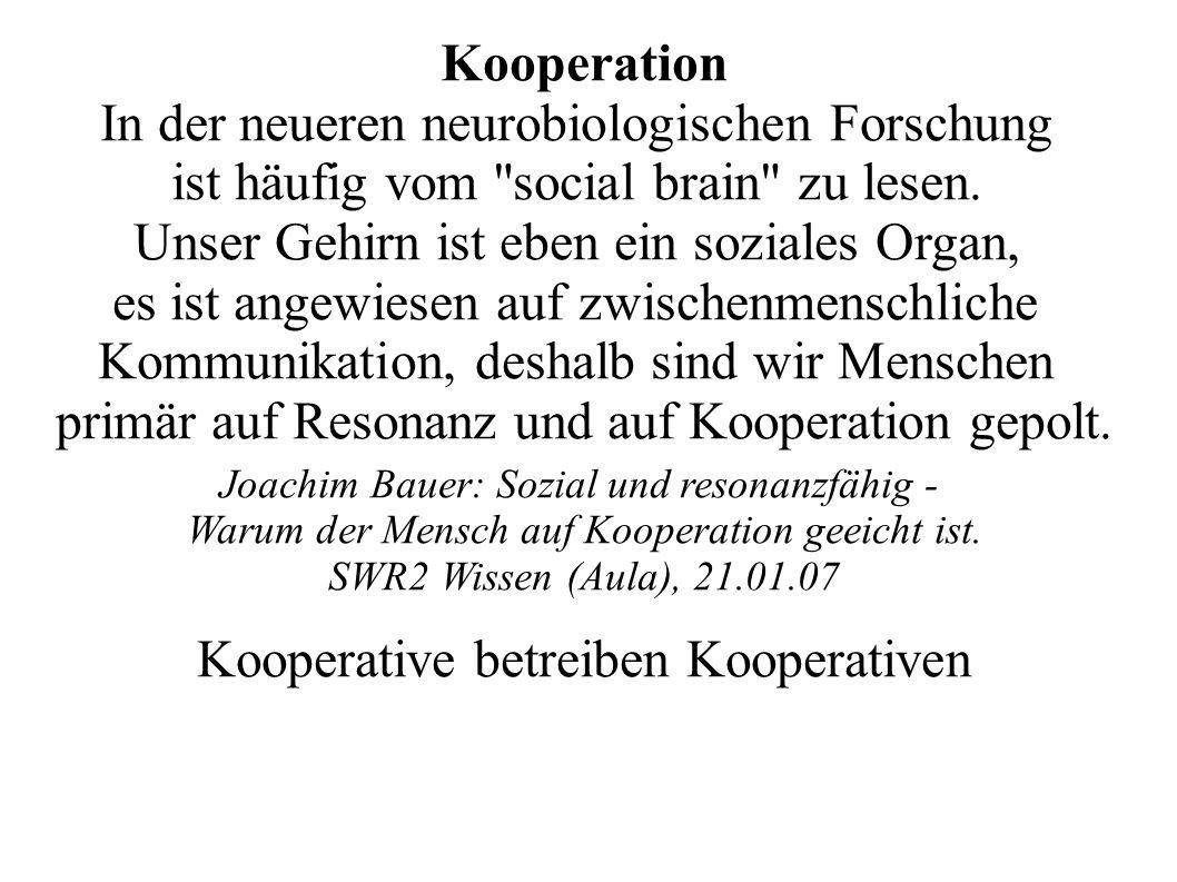 Kooperation In der neueren neurobiologischen Forschung ist häufig vom social brain zu lesen.