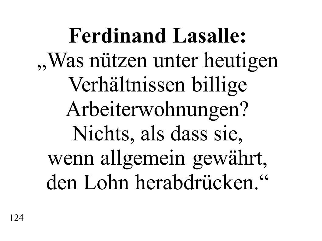 """Ferdinand Lasalle: """"Was nützen unter heutigen Verhältnissen billige Arbeiterwohnungen."""
