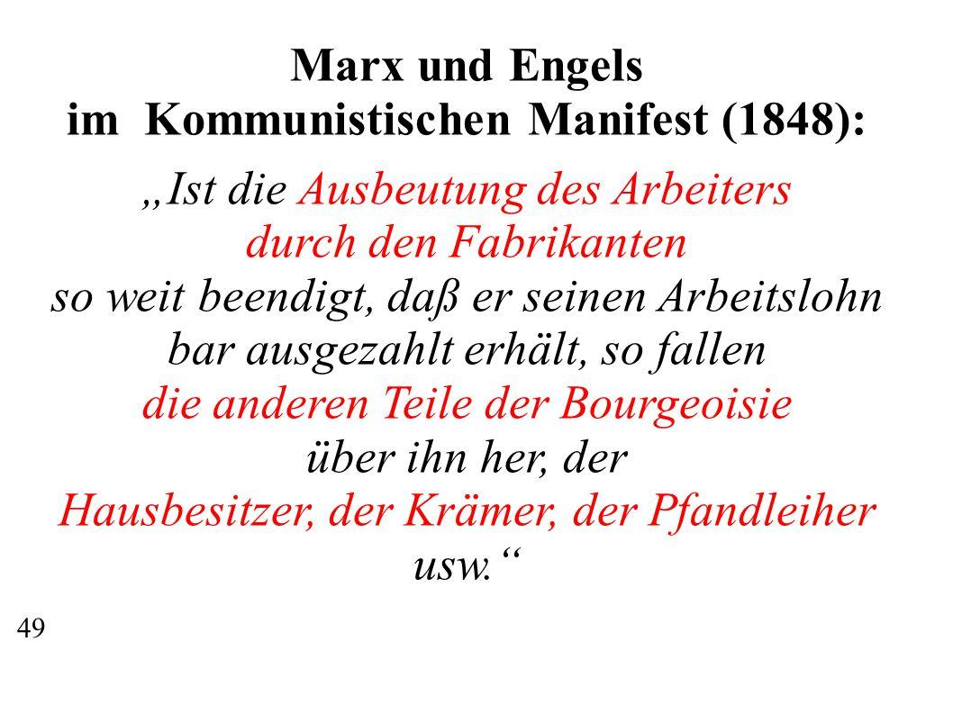"""Marx und Engels im Kommunistischen Manifest (1848): """"Ist die Ausbeutung des Arbeiters durch den Fabrikanten so weit beendigt, daß er seinen Arbeitslohn bar ausgezahlt erhält, so fallen die anderen Teile der Bourgeoisie über ihn her, der Hausbesitzer, der Krämer, der Pfandleiher usw. 49"""