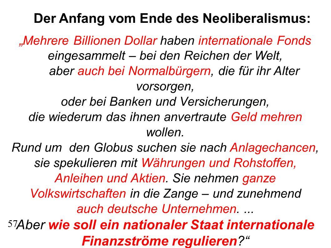 """Der Anfang vom Ende des Neoliberalismus: """"Mehrere Billionen Dollar haben internationale Fonds eingesammelt – bei den Reichen der Welt, aber auch bei Normalbürgern, die für ihr Alter vorsorgen, oder bei Banken und Versicherungen, die wiederum das ihnen anvertraute Geld mehren wollen."""