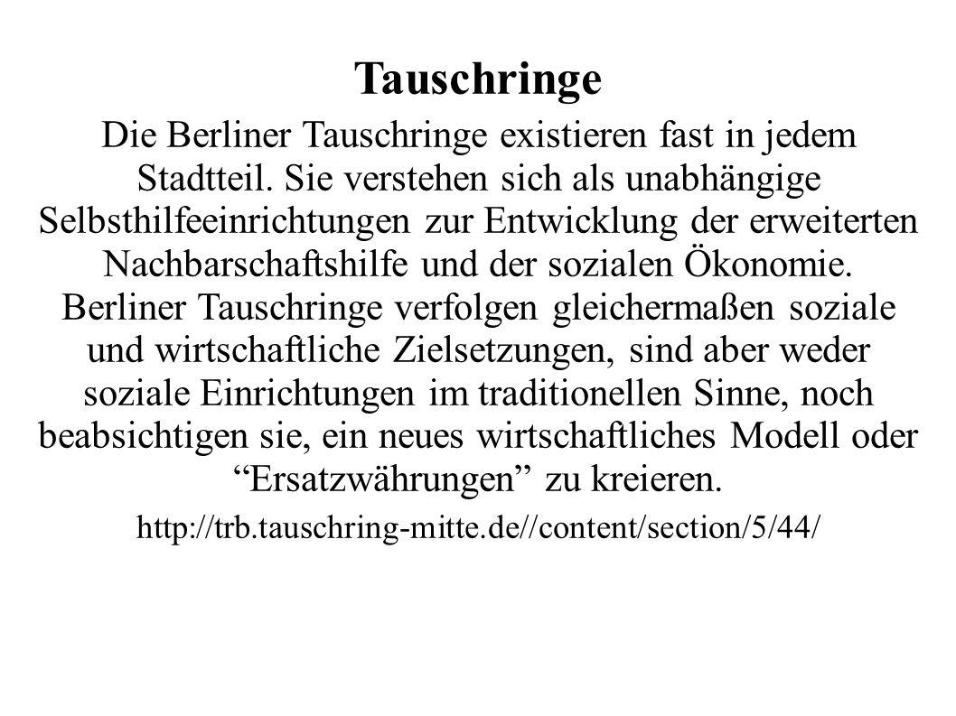 Tauschringe Die Berliner Tauschringe existieren fast in jedem Stadtteil.
