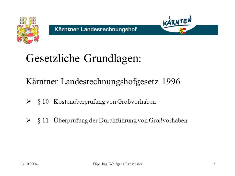 13.10.2004Dipl.Ing. Wolfgang Langthaler3 Was ist ein Großvorhaben.