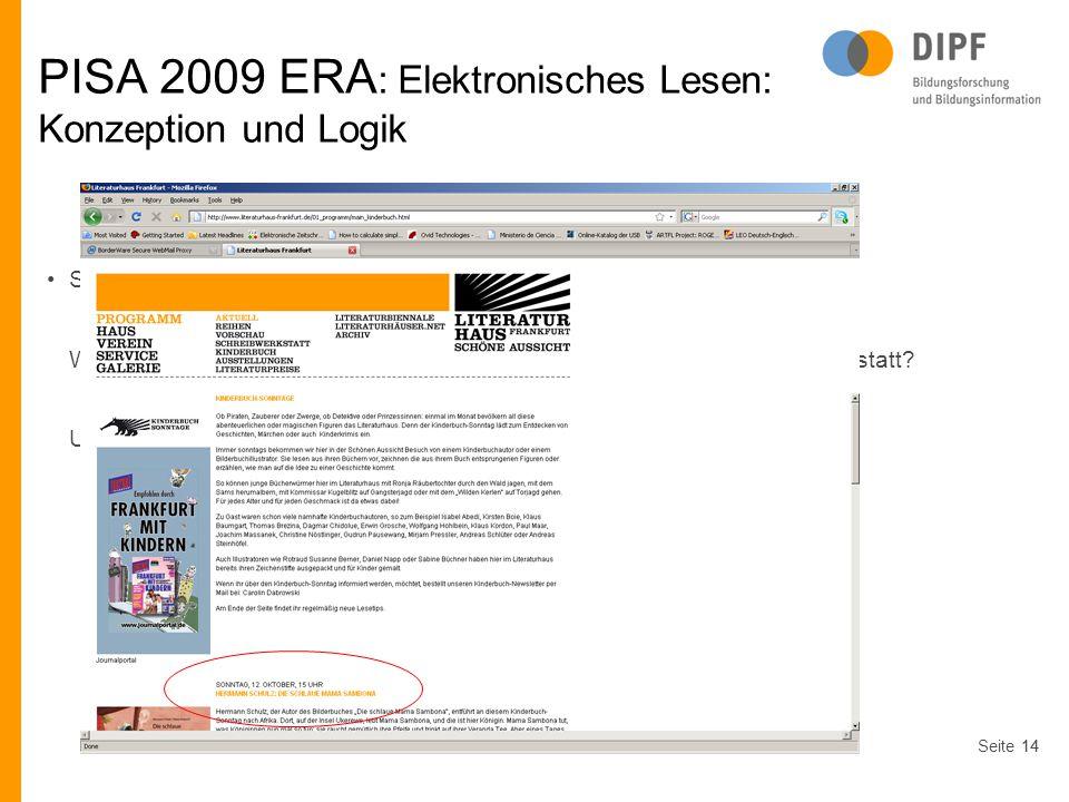 Seite14 PISA 2009 ERA : Elektronisches Lesen: Konzeption und Logik Suche nach einer bestimmten Information: Wann findet der nächste Kinderbuch-Sonntag