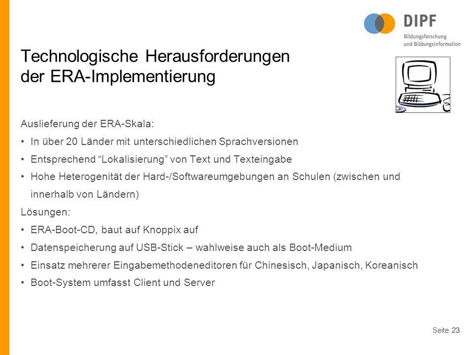 Seite23 Technologische Herausforderungen der ERA-Implementierung Auslieferung der ERA-Skala: In über 20 Länder mit unterschiedlichen Sprachversionen E
