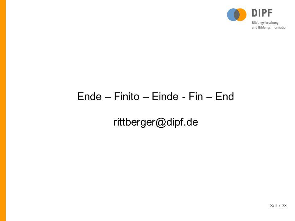 Seite38 Ende – Finito – Einde - Fin – End rittberger@dipf.de