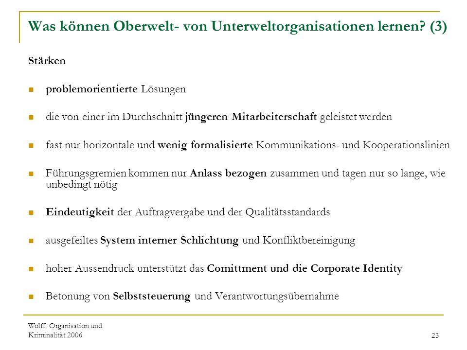 Wolff: Organisation und Kriminalität 200623 Was können Oberwelt- von Unterweltorganisationen lernen? (3) Stärken problemorientierte Lösungen die von e