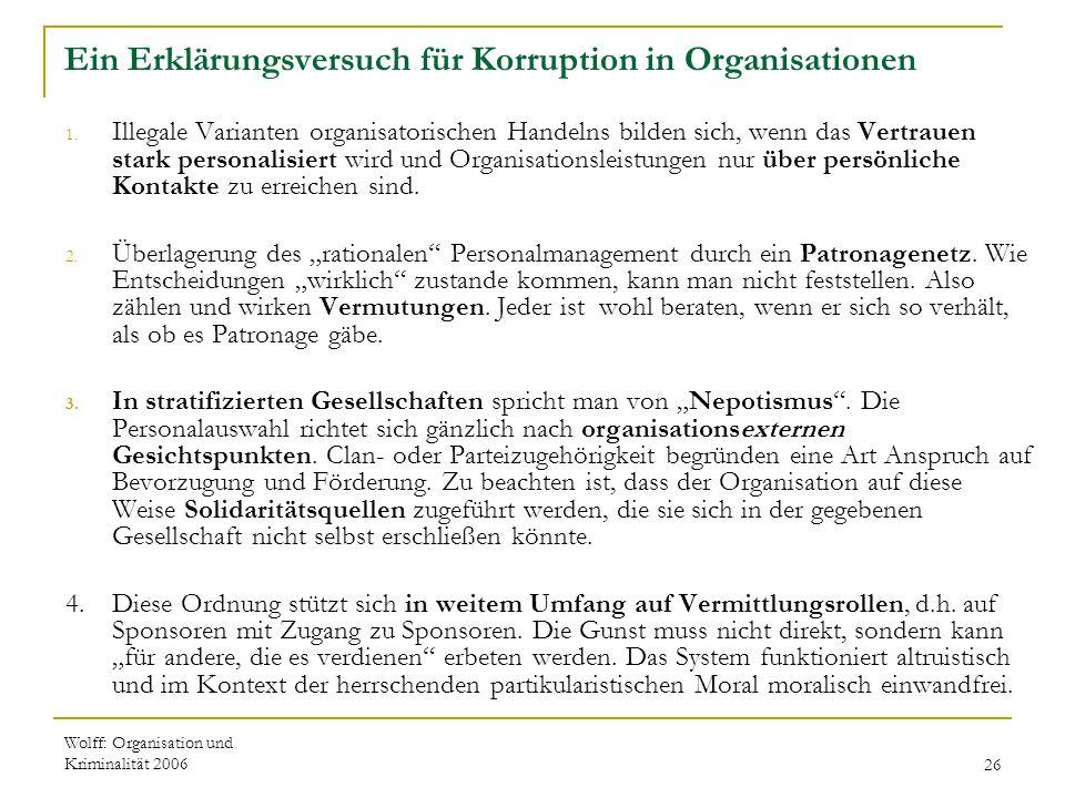 Wolff: Organisation und Kriminalität 200626 Ein Erklärungsversuch für Korruption in Organisationen 1. Illegale Varianten organisatorischen Handelns bi