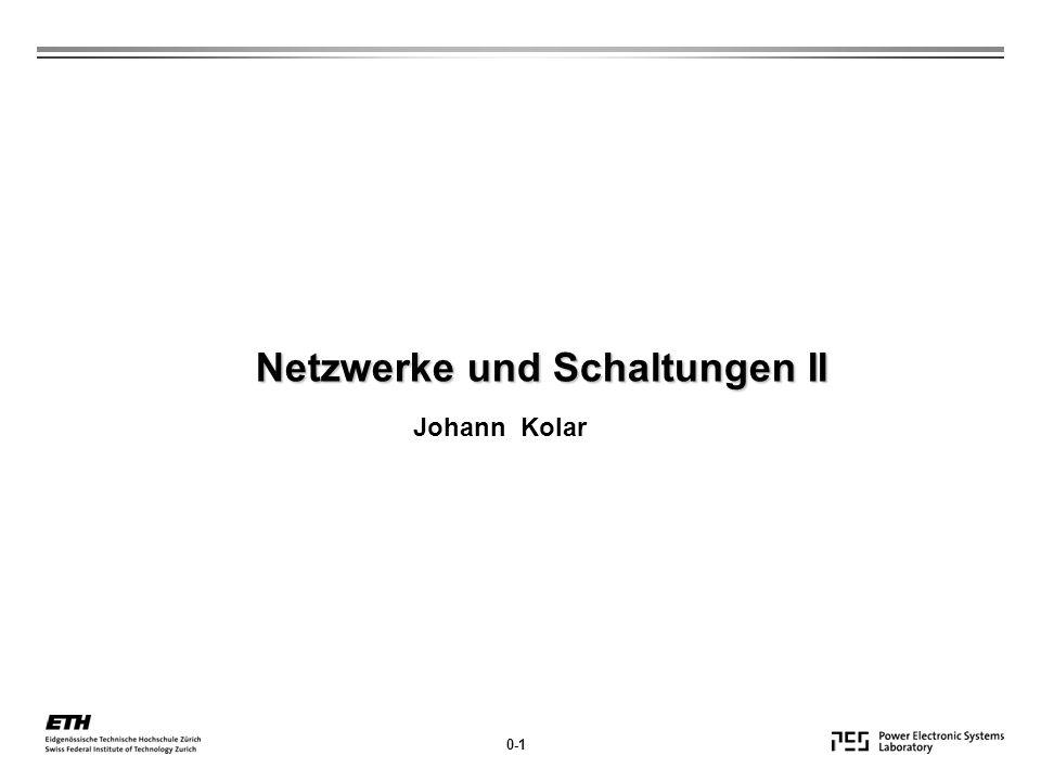 Netzwerke und Schaltungen II 0-1 Johann Kolar