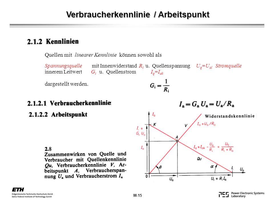 Verbraucherkennlinie / Arbeitspunkt Quellen mit linearer Kennlinie können sowohl als Spannungsquelle mit Innenwiderstand R i u. Quellenspannung U q =U