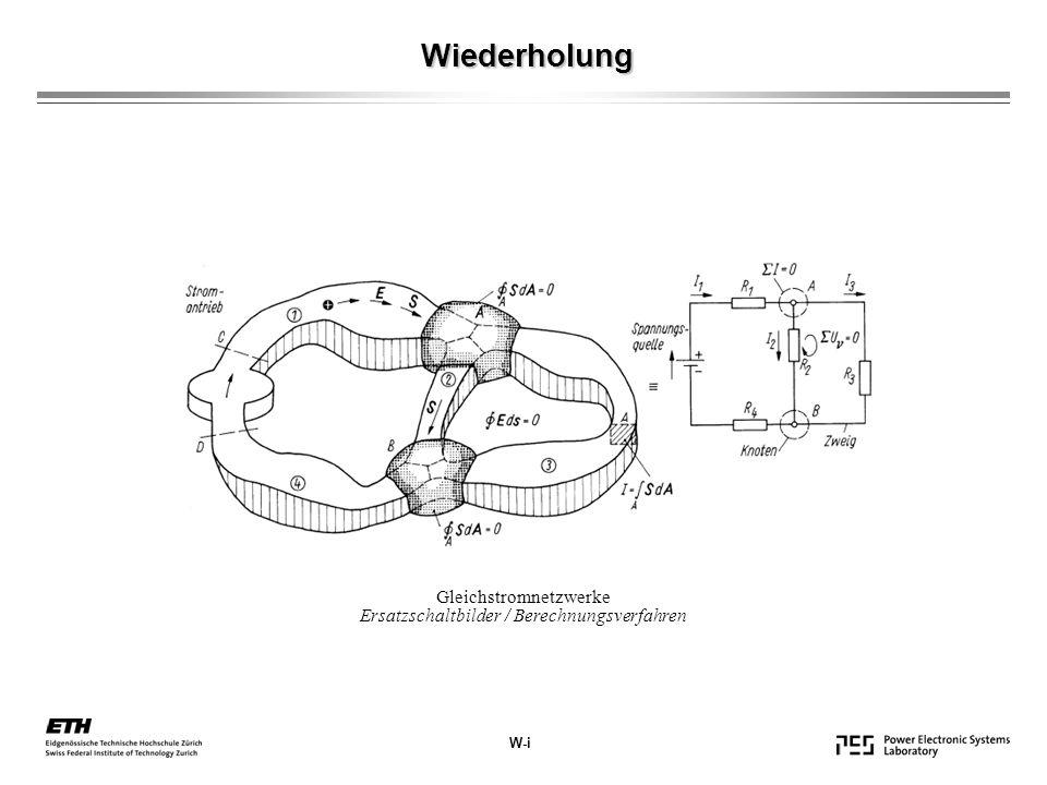 Wiederholung W-i Gleichstromnetzwerke Ersatzschaltbilder / Berechnungsverfahren