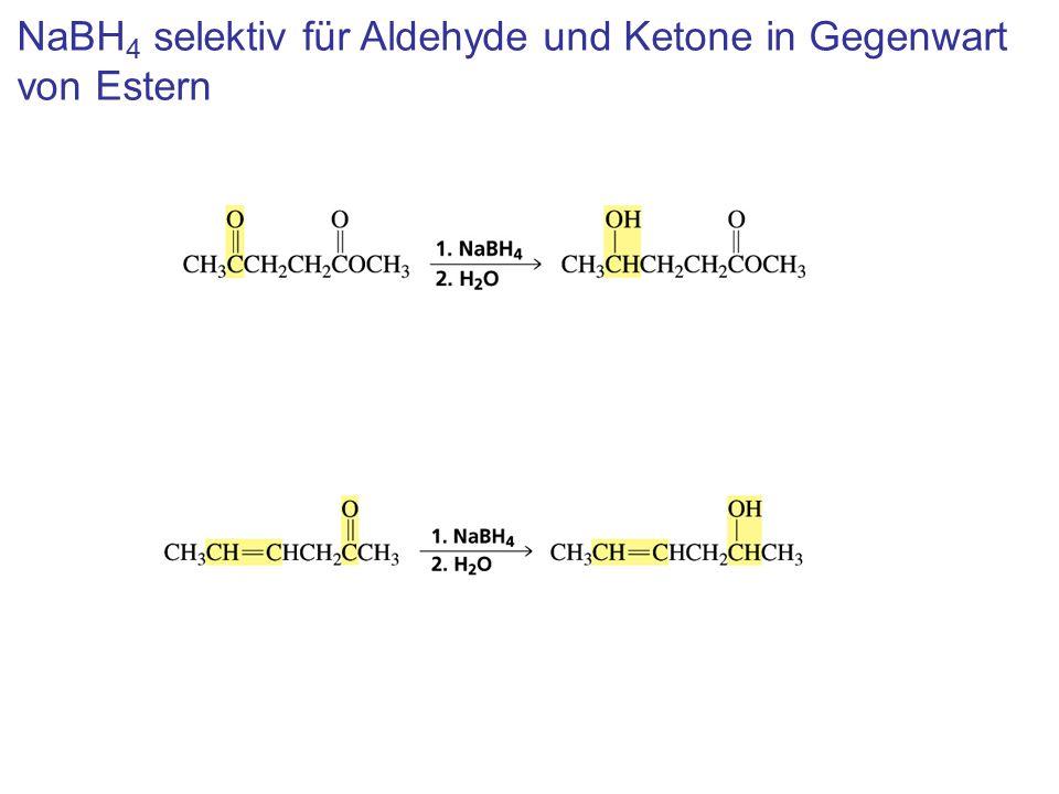 NaBH 4 selektiv für Aldehyde und Ketone in Gegenwart von Estern