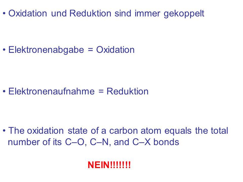 Oxidation und Reduktion sind immer gekoppelt Elektronenabgabe = Oxidation Elektronenaufnahme = Reduktion The oxidation state of a carbon atom equals t
