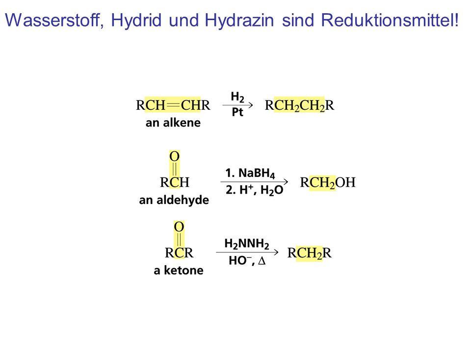 Wasserstoff, Hydrid und Hydrazin sind Reduktionsmittel!