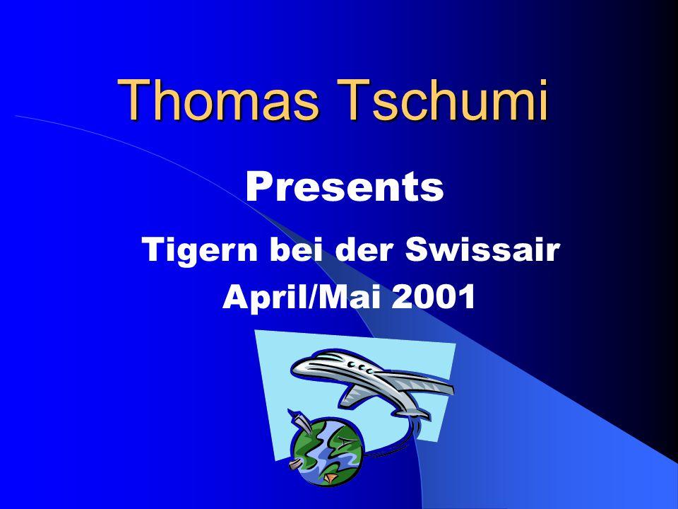 Thomas Tschumi Presents Tigern bei der Swissair April/Mai 2001