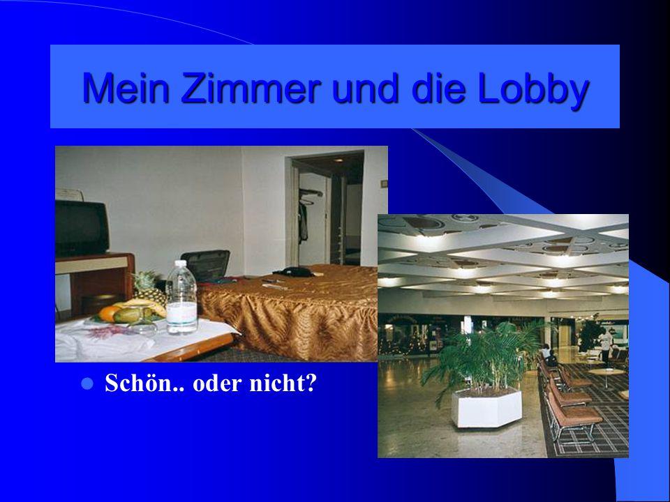Mein Zimmer und die Lobby Schön.. oder nicht?