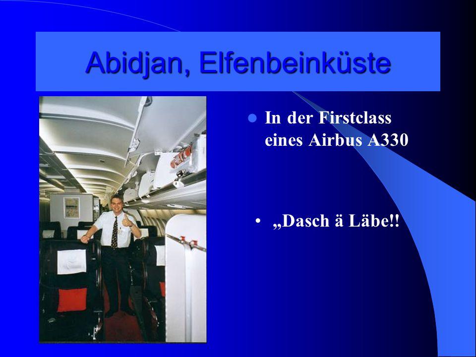 """Abidjan, Elfenbeinküste In der Firstclass eines Airbus A330 """"Dasch ä Läbe!!"""