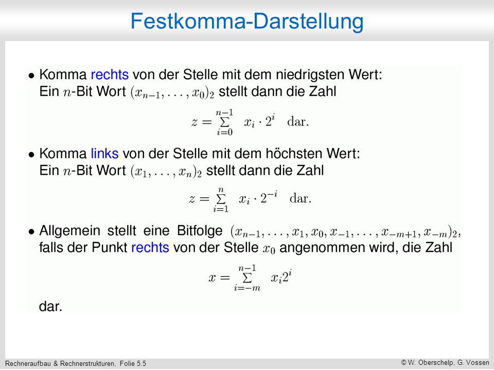 Rechneraufbau & Rechnerstrukturen, Folie 5.5 © W. Oberschelp, G. Vossen Festkomma-Darstellung