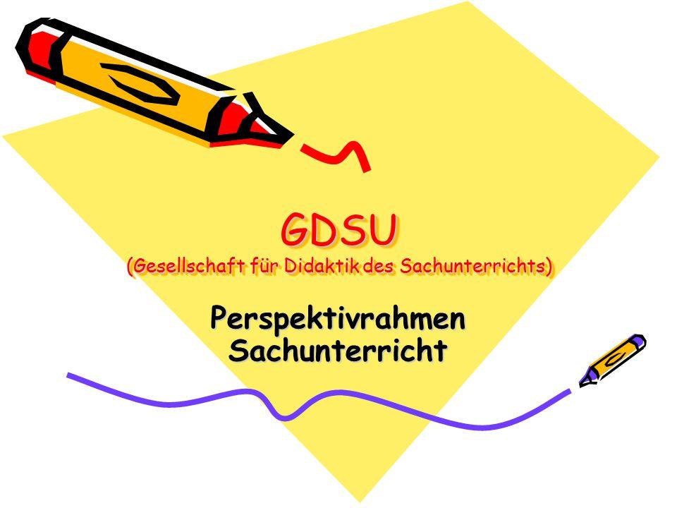 GDSU (Gesellschaft für Didaktik des Sachunterrichts) Perspektivrahmen Sachunterricht