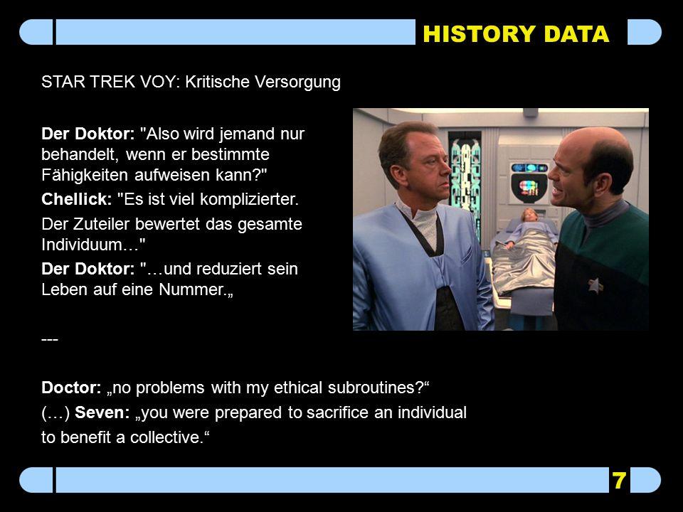 HISTORY DATA Der Doktor: Also wird jemand nur behandelt, wenn er bestimmte Fähigkeiten aufweisen kann? Chellick: Es ist viel komplizierter.