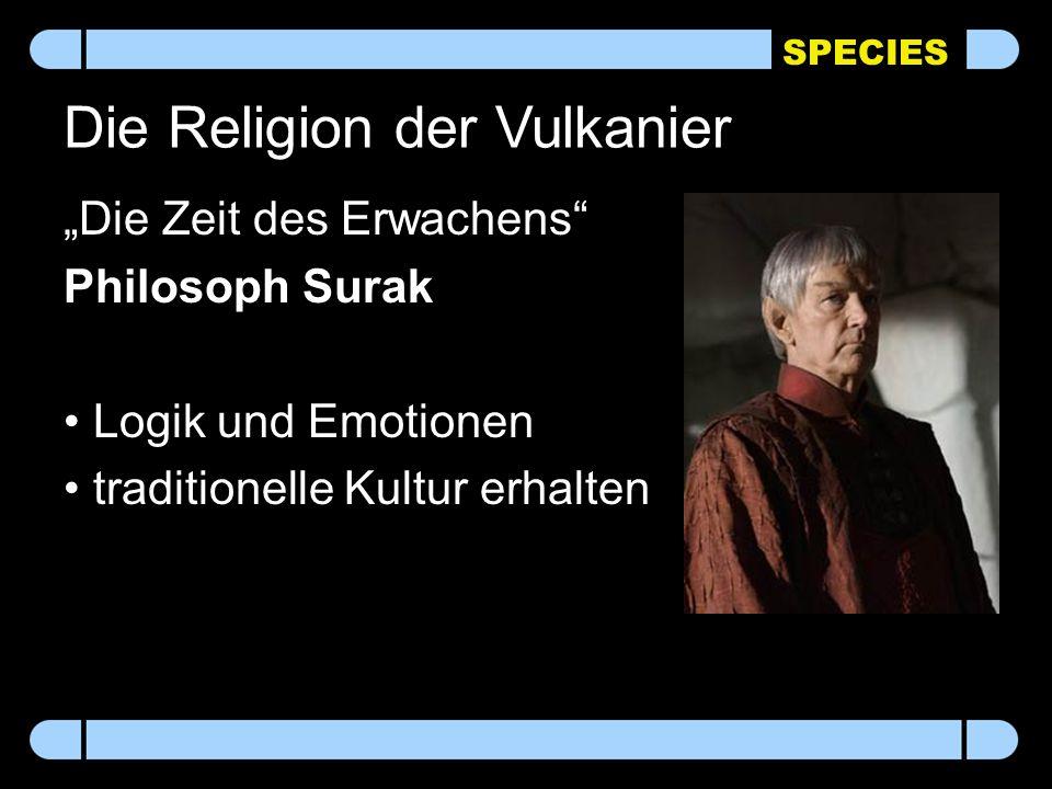 """SPECIES Die Religion der Vulkanier """"Die Zeit des Erwachens Philosoph Surak Logik und Emotionen traditionelle Kultur erhalten"""