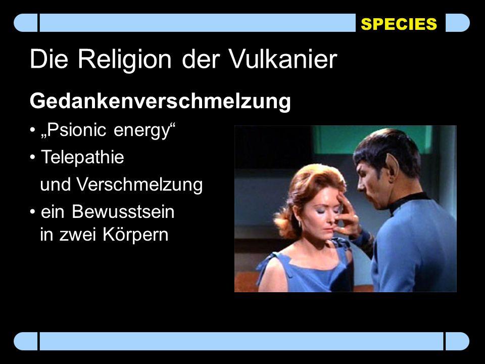 """SPECIES Die Religion der Vulkanier Gedankenverschmelzung """"Psionic energy Telepathie und Verschmelzung ein Bewusstsein in zwei Körpern"""