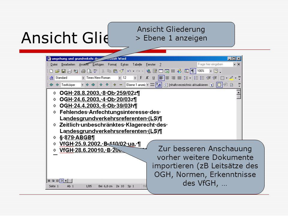 Ansicht Gliederung Ansicht Gliederung > Ebene 1 anzeigen Zur besseren Anschauung vorher weitere Dokumente importieren (zB Leitsätze des OGH, Normen, E