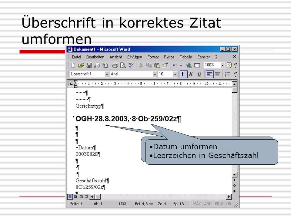 Überschrift in korrektes Zitat umformen Datum umformen Leerzeichen in Geschäftszahl Datum umformen Leerzeichen in Geschäftszahl