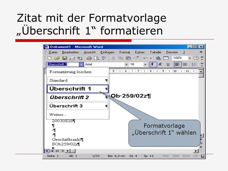"""Zitat mit der Formatvorlage """"Überschrift 1"""" formatieren Formatvorlage """"Überschrift 1"""" wählen"""