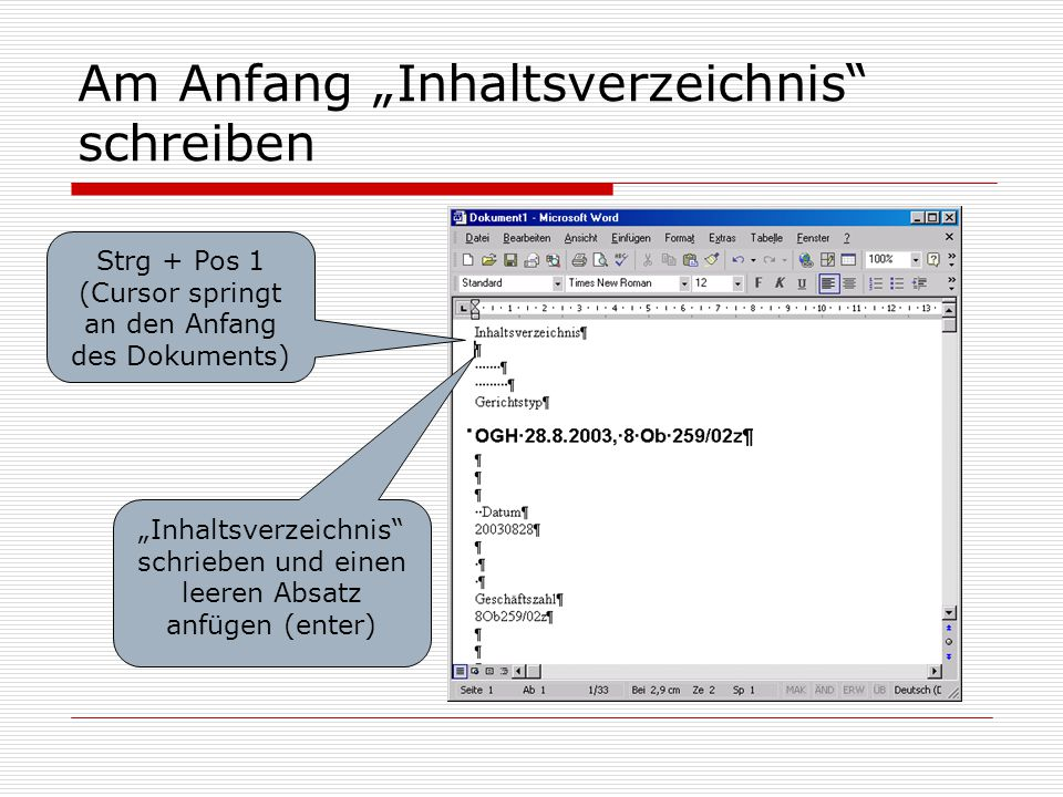 Automatisches Inhaltsverzeichnis einfügen Menü: Einfügen > Referenz > Index und Verzeichnisse > Inhaltsverzeichnis o.k.