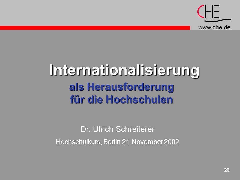 www.che.de 29 Internationalisierung Internationalisierung als Herausforderung für die Hochschulen Dr.