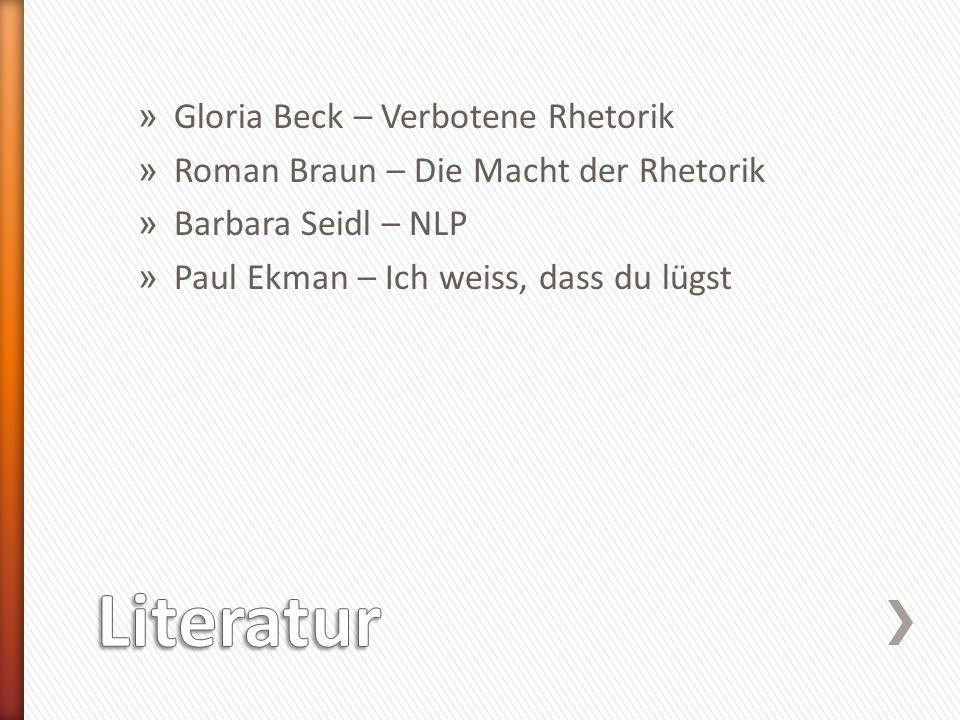» Gloria Beck – Verbotene Rhetorik » Roman Braun – Die Macht der Rhetorik » Barbara Seidl – NLP » Paul Ekman – Ich weiss, dass du lügst
