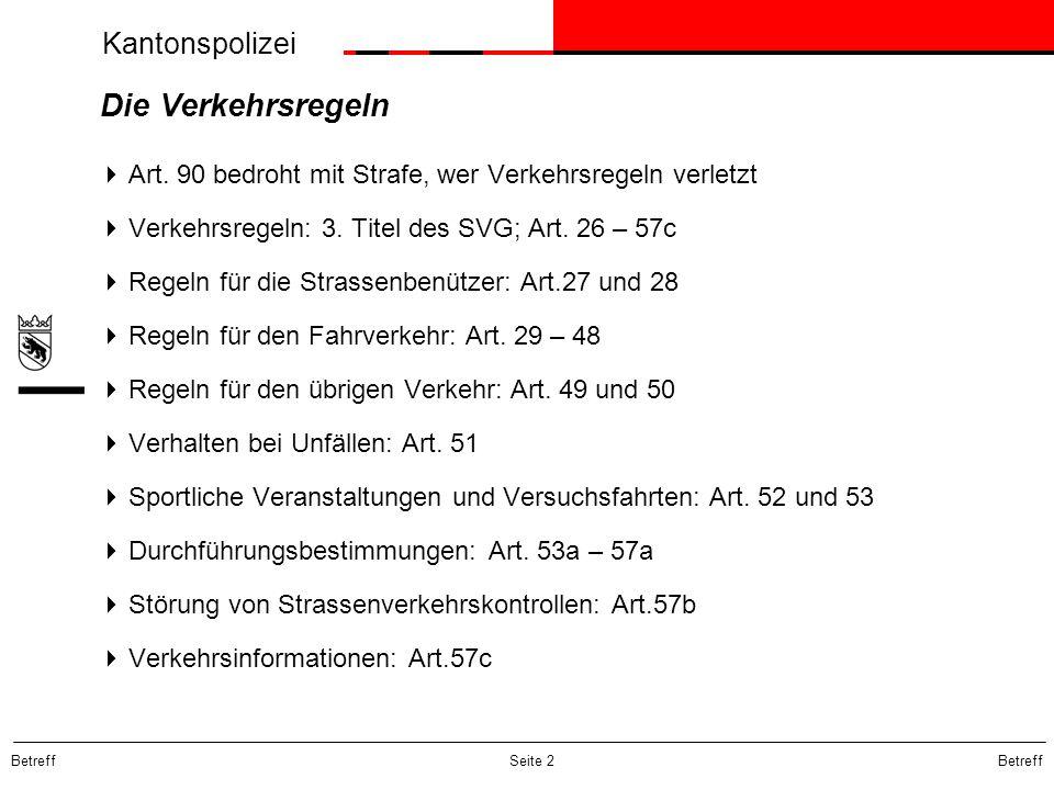 Kantonspolizei Betreff Seite 13 Das Verhältnis von Art.