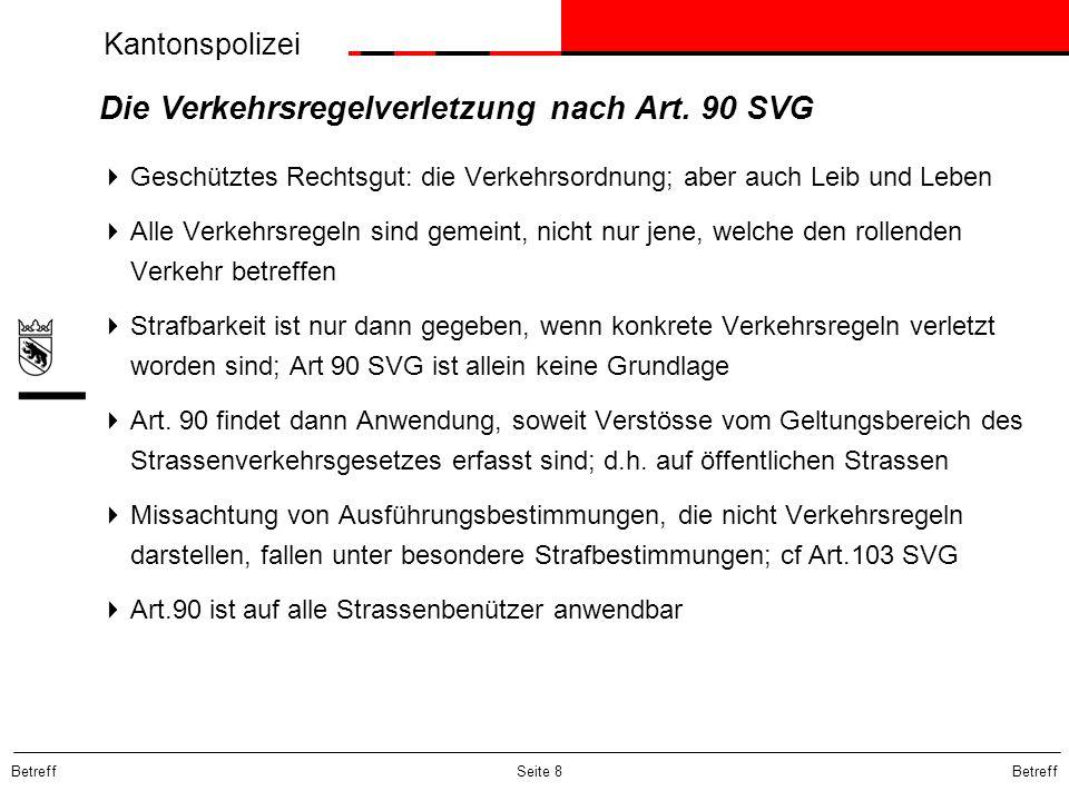 Kantonspolizei Betreff Seite 9 Die einfache Verletzung der Verkehrsregeln; Art.90 Ziff.