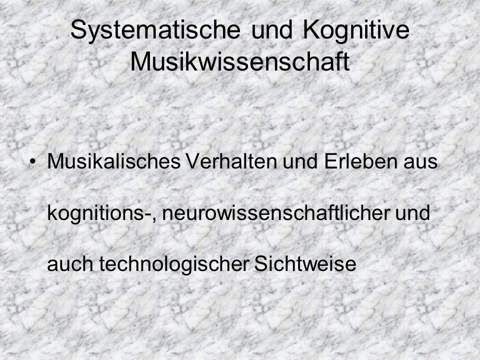 Musikalisches Verhalten und Erleben aus kognitions-, neurowissenschaftlicher und auch technologischer Sichtweise