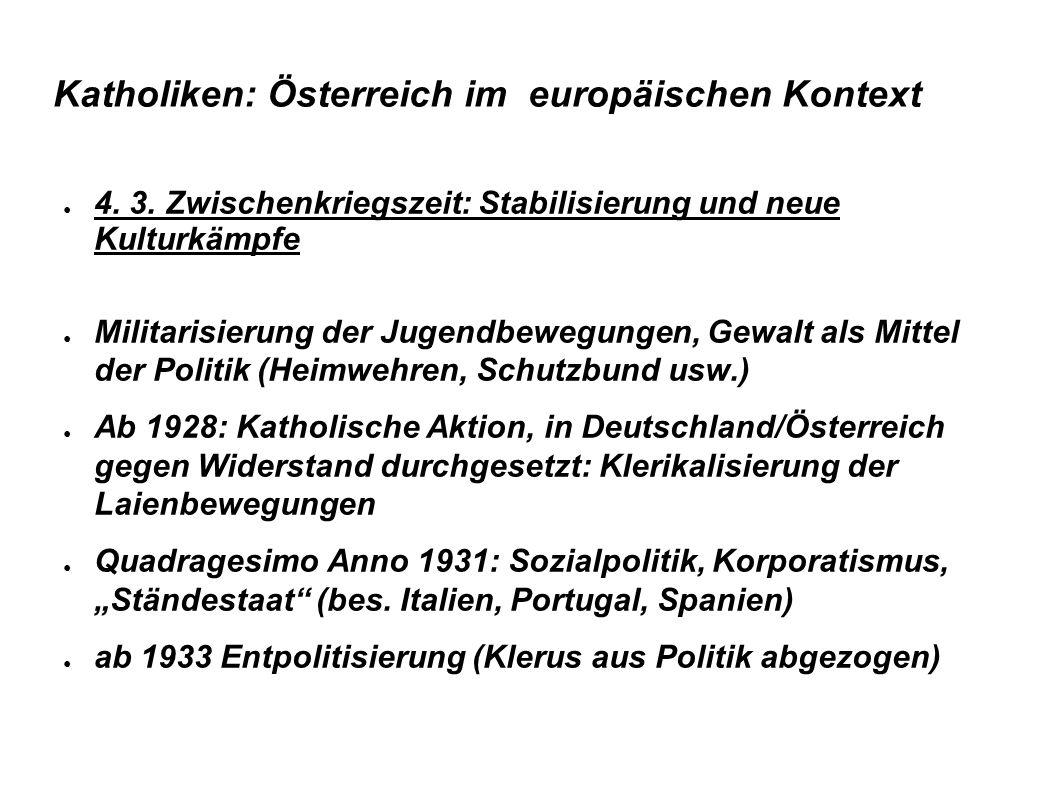 Katholiken: Österreich im europäischen Kontext ● 4. 3. Zwischenkriegszeit: Stabilisierung und neue Kulturkämpfe ● Militarisierung der Jugendbewegungen