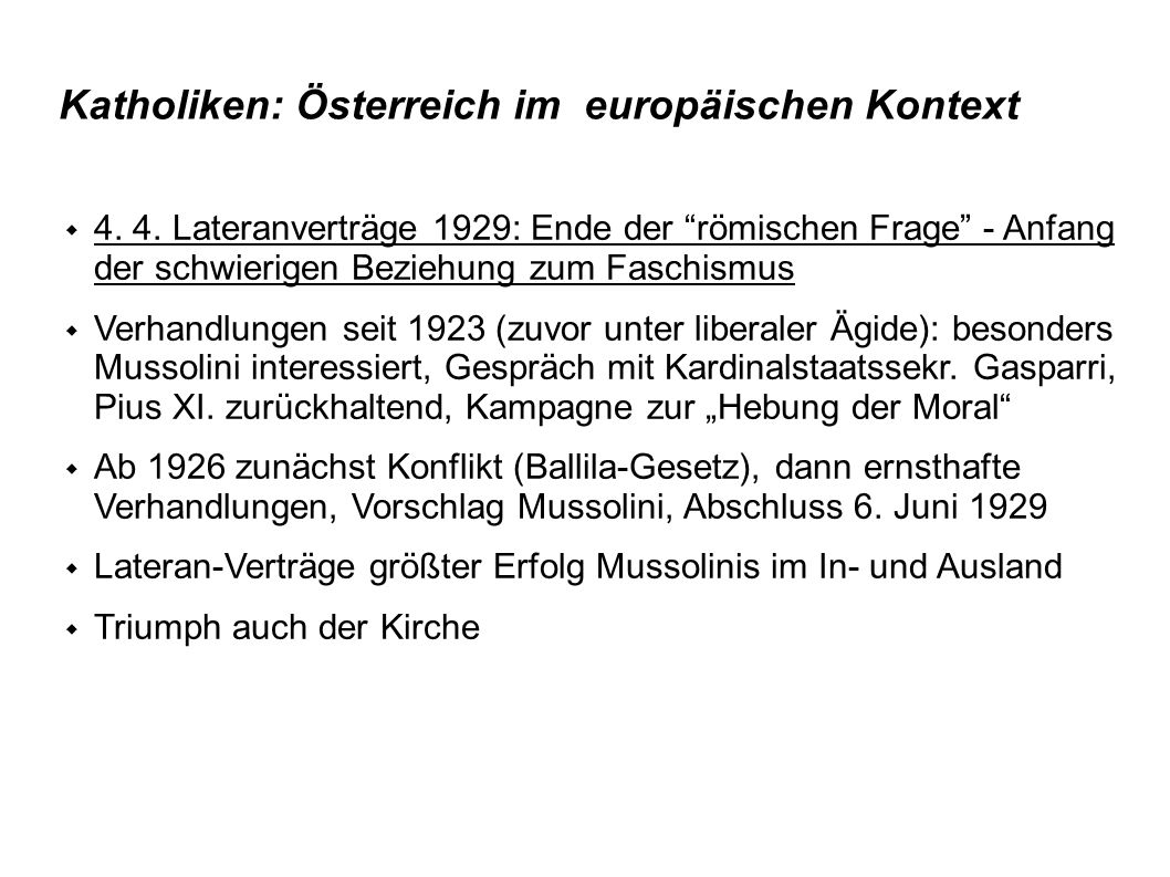 """Katholiken: Österreich im europäischen Kontext  4. 4. Lateranverträge 1929: Ende der """"römischen Frage"""" - Anfang der schwierigen Beziehung zum Faschis"""