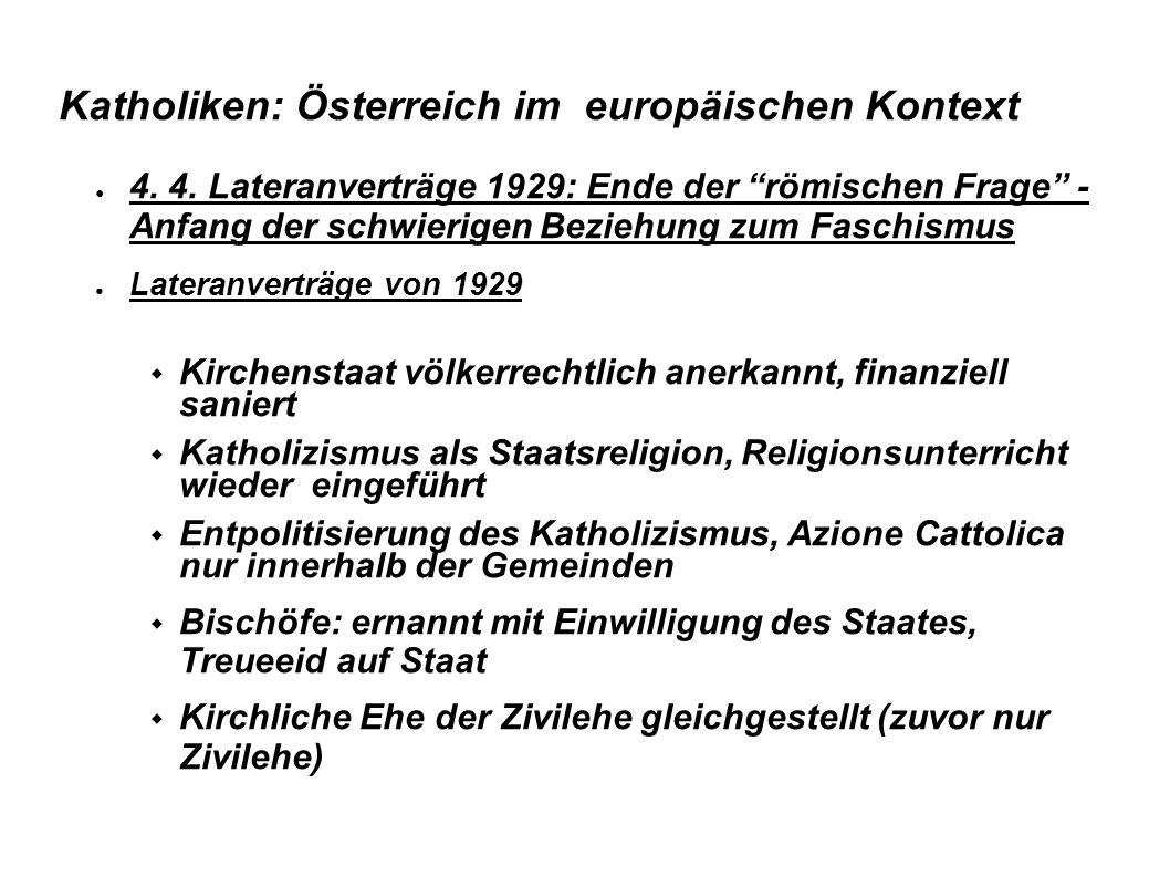 """Katholiken: Österreich im europäischen Kontext ● 4. 4. Lateranverträge 1929: Ende der """"römischen Frage"""" - Anfang der schwierigen Beziehung zum Faschis"""