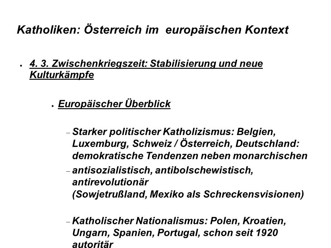 Katholiken: Österreich im europäischen Kontext ● 4. 3. Zwischenkriegszeit: Stabilisierung und neue Kulturkämpfe ● Europäischer Überblick  Starker pol