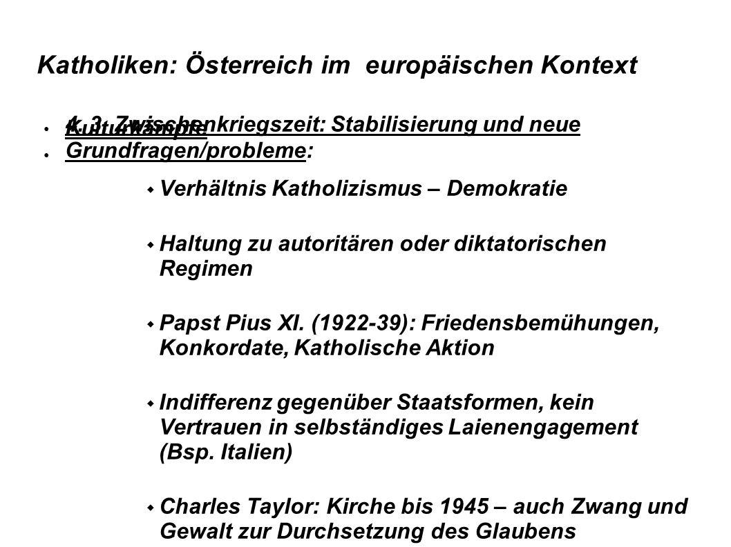 Katholiken: Österreich im europäischen Kontext ● 4. 3. Zwischenkriegszeit: Stabilisierung und neue Kulturkämpfe ● Grundfragen/probleme:  Verhältnis K