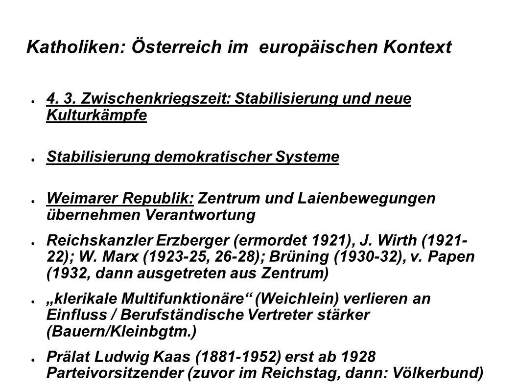 Katholiken: Österreich im europäischen Kontext ● 4. 3. Zwischenkriegszeit: Stabilisierung und neue Kulturkämpfe ● Stabilisierung demokratischer System