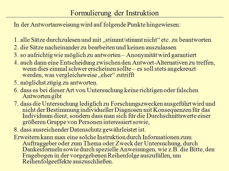 Formulierung der Instruktion In der Antwortanweisung wird auf folgende Punkte hingewiesen: 1.