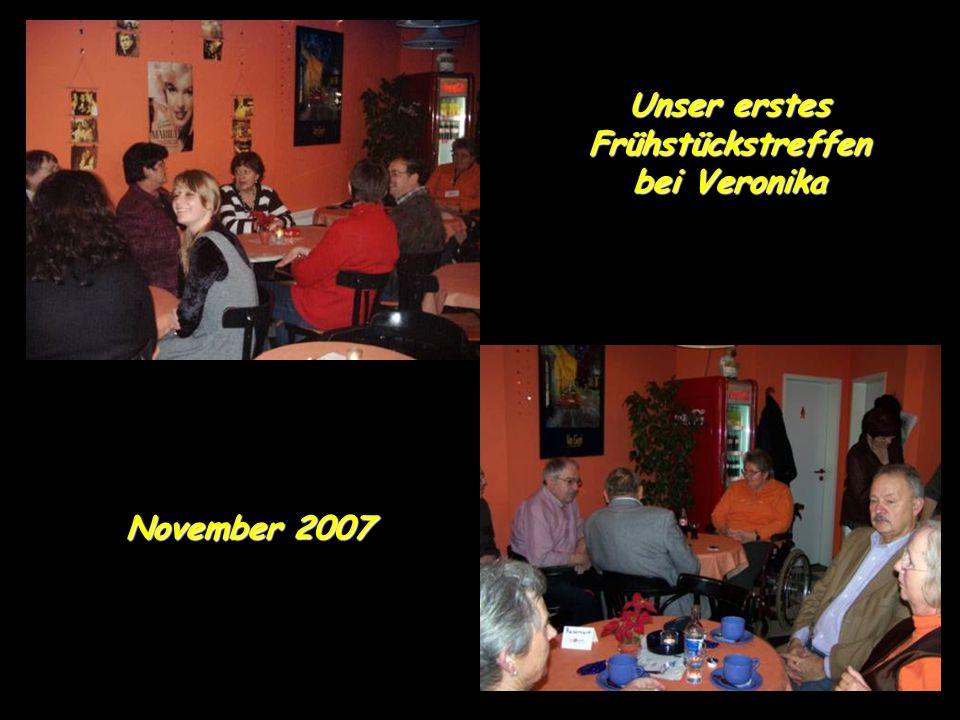 Unser erstes Frühstückstreffen bei Veronika November 2007