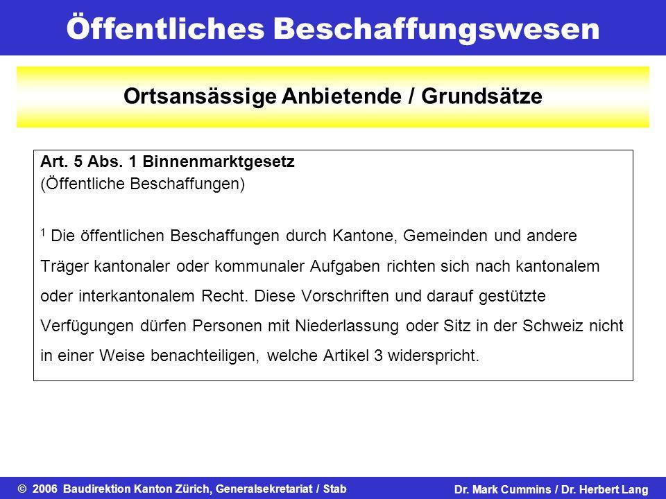 Öffentliches Beschaffungswesen © 2006 Baudirektion Kanton Zürich, Generalsekretariat / StabDr. Mark Cummins / Dr. Herbert Lang Art. 5 Abs. 1 Binnenmar
