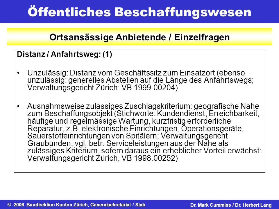Öffentliches Beschaffungswesen © 2006 Baudirektion Kanton Zürich, Generalsekretariat / StabDr. Mark Cummins / Dr. Herbert Lang Ortsansässige Anbietend