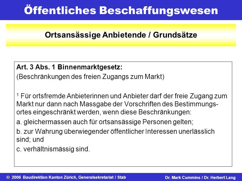 Öffentliches Beschaffungswesen © 2006 Baudirektion Kanton Zürich, Generalsekretariat / StabDr. Mark Cummins / Dr. Herbert Lang Art. 3 Abs. 1 Binnenmar