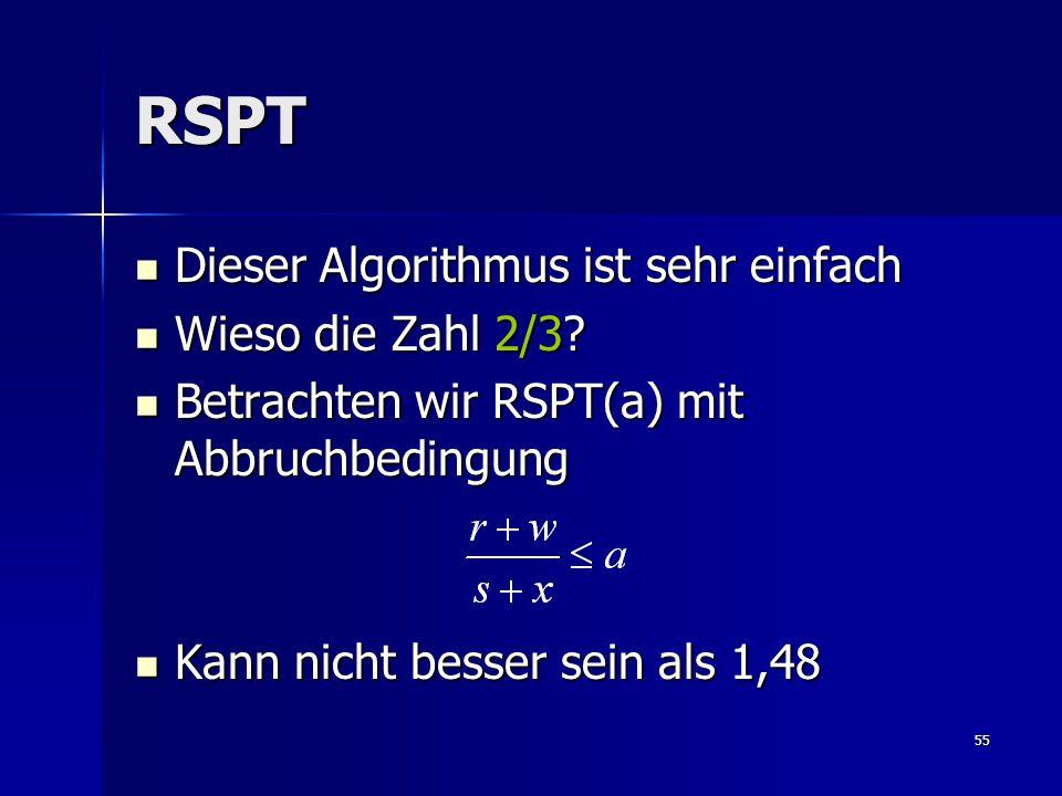 55 RSPT Dieser Algorithmus ist sehr einfach Dieser Algorithmus ist sehr einfach Wieso die Zahl 2/3.