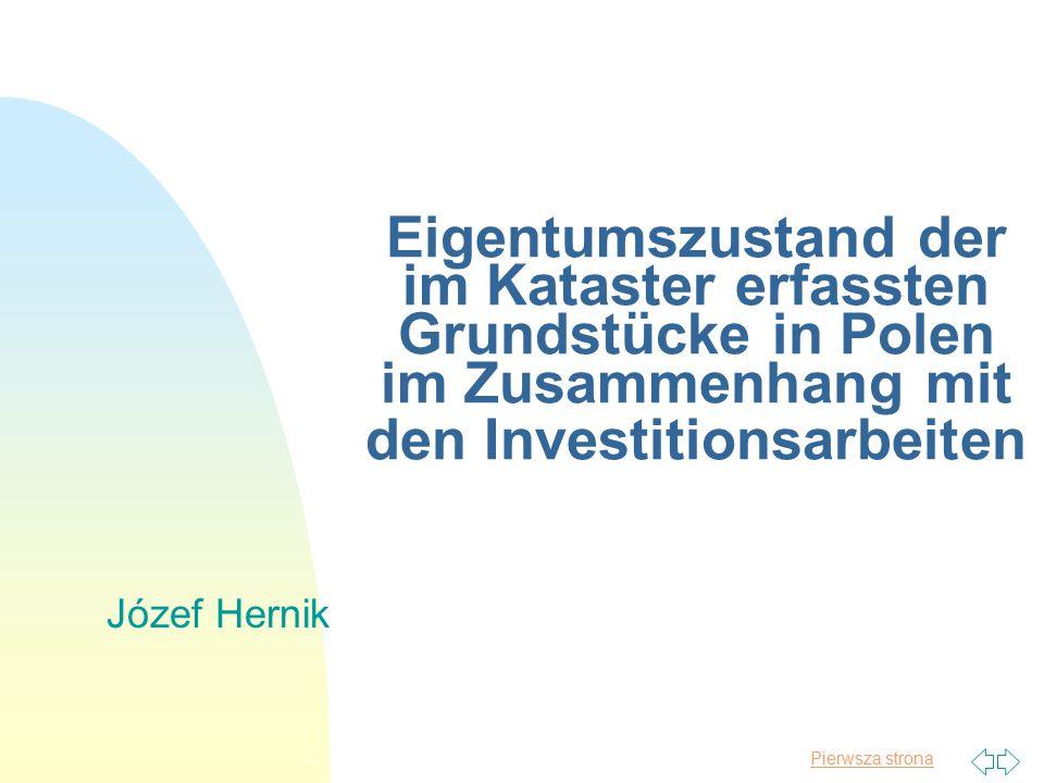 Pierwsza strona Eigentumszustand der im Kataster erfassten Grundstücke in Polen im Zusammenhang mit den Investitionsarbeiten Józef Hernik
