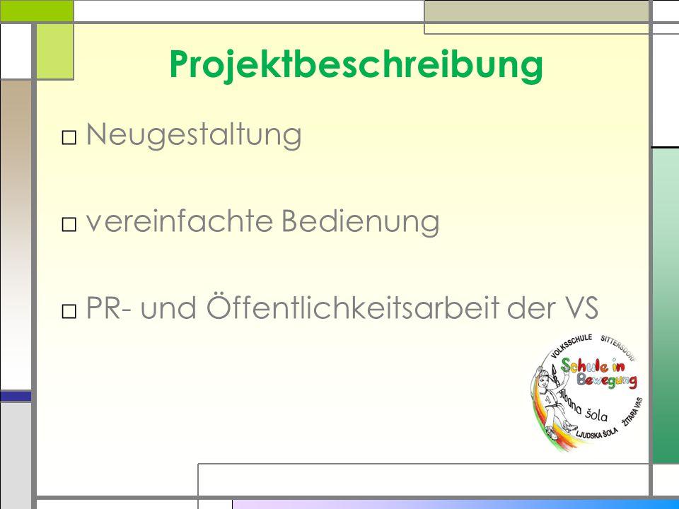 Projektbeschreibung □Neugestaltung □vereinfachte Bedienung □PR- und Öffentlichkeitsarbeit der VS