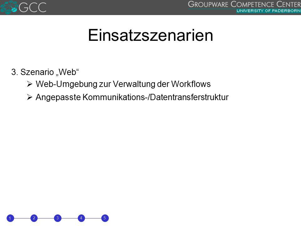 """3. Szenario """"Web""""  Web-Umgebung zur Verwaltung der Workflows  Angepasste Kommunikations-/Datentransferstruktur 1 23 4 5"""
