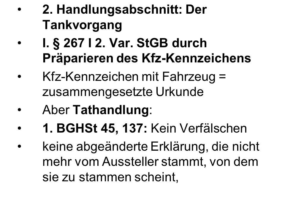 2. Handlungsabschnitt: Der Tankvorgang I. § 267 I 2.